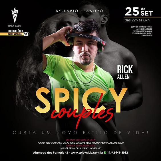 Spicy Couples  (atrações seguidas)- com Rick Allen