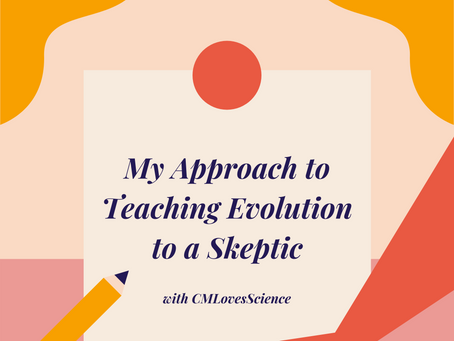 My Approach to Teaching Evolution to a Skeptic