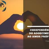 Codependência: do adoecimento ao amor próprio