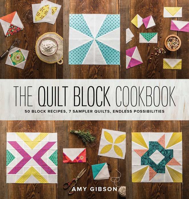 The Quilt Block Cookbook by, Amy Gibson