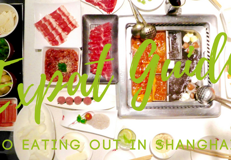 The Expat Guide to Eating Out in Shanghai (Part I)