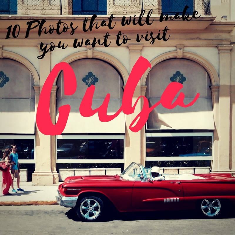 Classic car with the words 10 Photos that will make you want to visit Cuba
