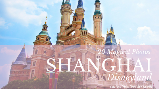 20 Magical Photos Shanghai Disneyland Cait Without Borders