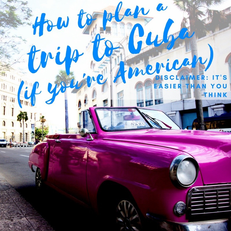 Classic car with the words how to plan a trip to Cuba