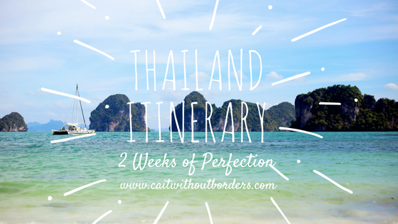 2 Week Thailand Itinerary, Cait Without Borders