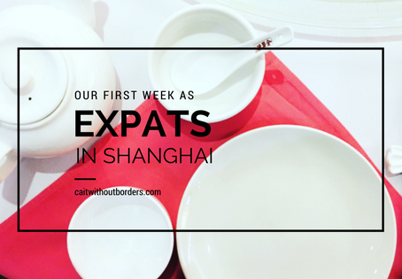 Our First Week as Expats in Shanghai