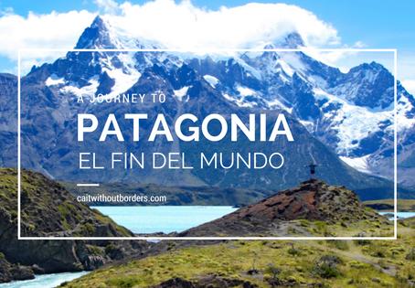 Patagonia--a Journey to El Fin del Mundo