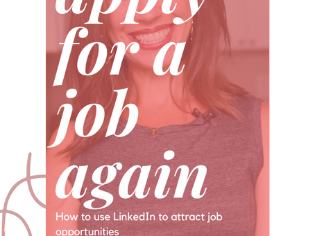 Never Apply for a Job Again--How to Use LinkedIn to Attract Job Opportunities