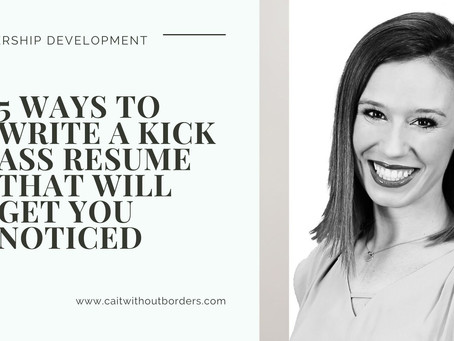 Five Ways to Write a Kick Ass Resume that will Get You Noticed