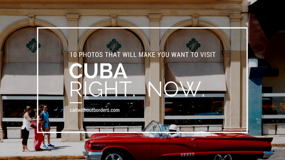 Photos of Cuba Cait Without Borders