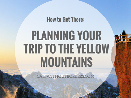Planning Your Trip to the Yellow Mountains in Huangshan, China: How to Get There