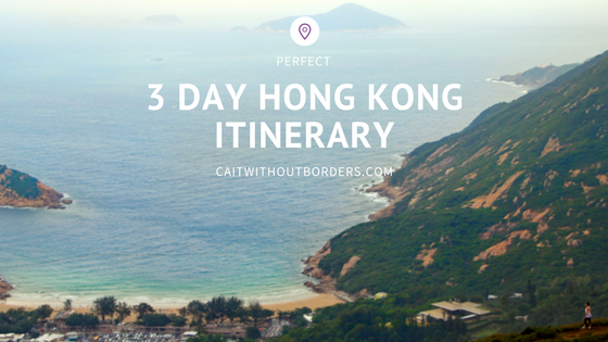 Perfect 3 Day Hong Kong Itinerary Cait Without Borders