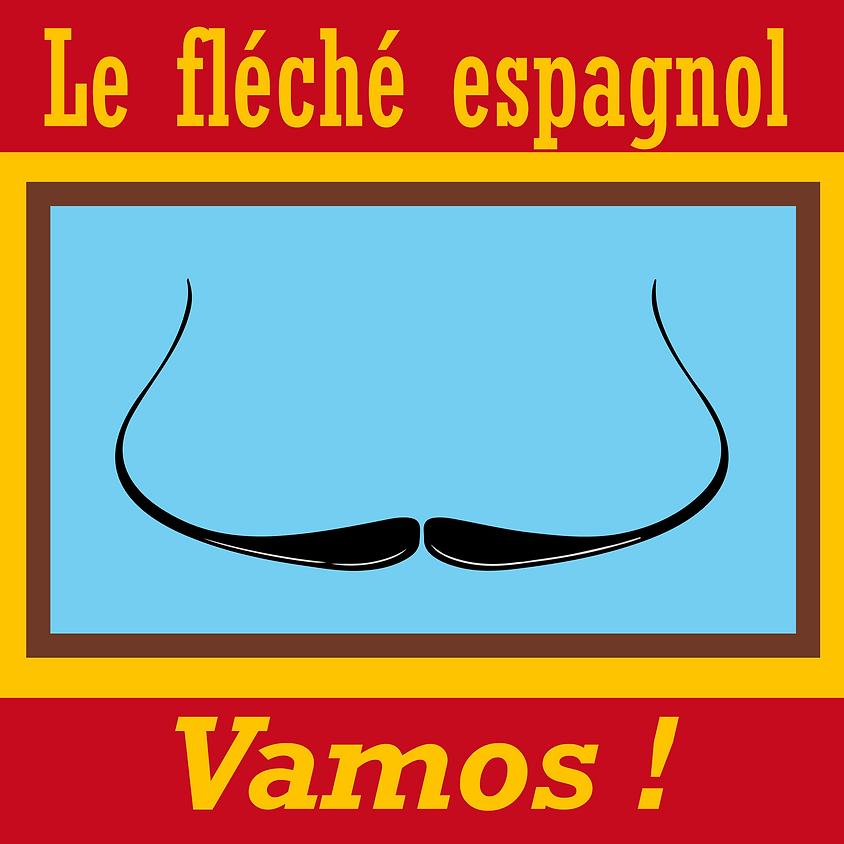 DEFI 19 : Le Fléché espagnol