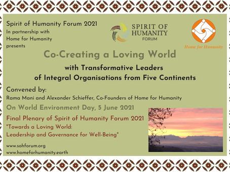 5 June 2021: Co-Creating a Loving World - Home for Humanity with Spirit of Humanity Forum 2021