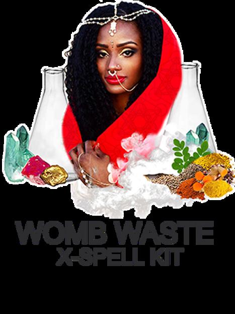 WOMB WASTE X-SPELL KIT