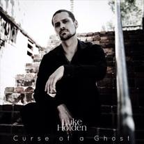 Luke Holden / Curse Of A Ghost