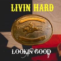 Kyle Heitmiller / Livin Hard Lookin Good