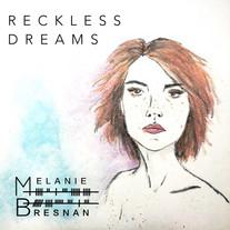 Melanie Bresnan / Reckless Dreams
