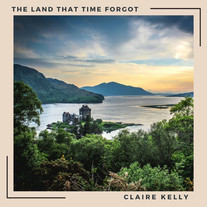 Claire Kelly / The Land That Time Forgot