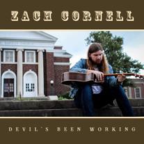 Zach Cornell / Devil's Been Working