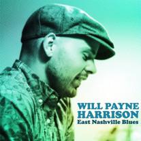 Will Payne Harrison / East Nashville Blues