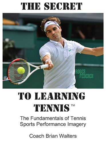 The Secret to Learning Tennis™
