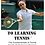 Thumbnail: The Secret to Learning Tennis™