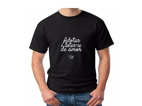Camiseta: Adotar é dotar-se de amor