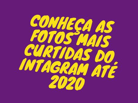 CONHEÇA AS 10 FOTOS MAIS CURTIDAS DO INSTAGRAM EM 2020