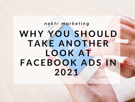 Why You Should Take Another Look at Facebook Ads in 2021