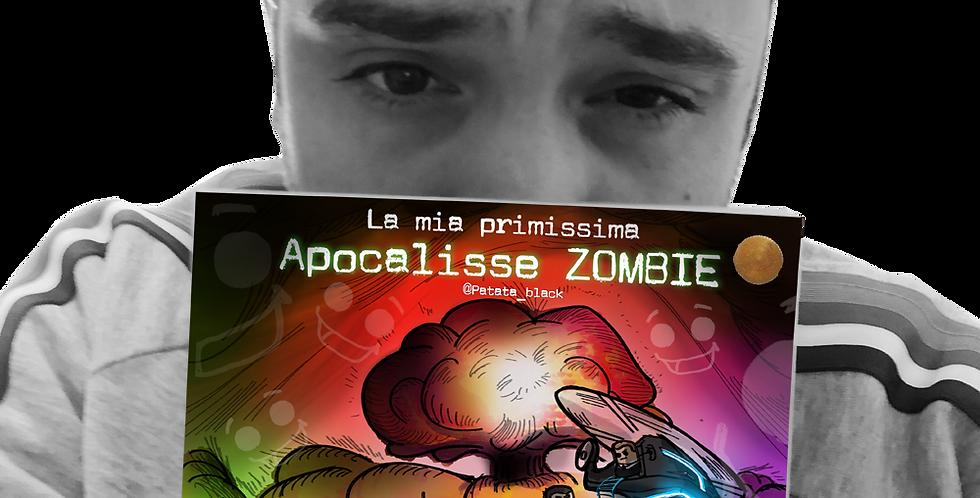 La mia primissima Apocalisse Zombie