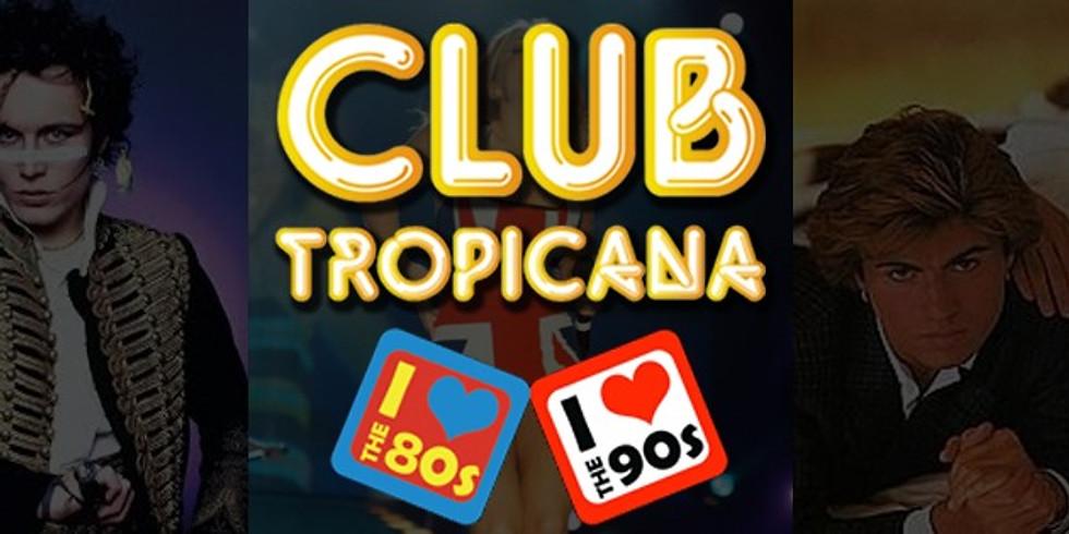 Club Tropicana 80s vs 90s Party Night