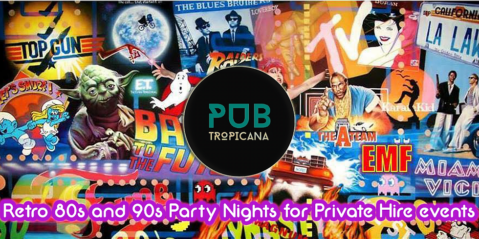 Pub Tropicana 80s and 90s Party Night