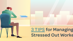 3 Tips for Managing Stressed Out Workers