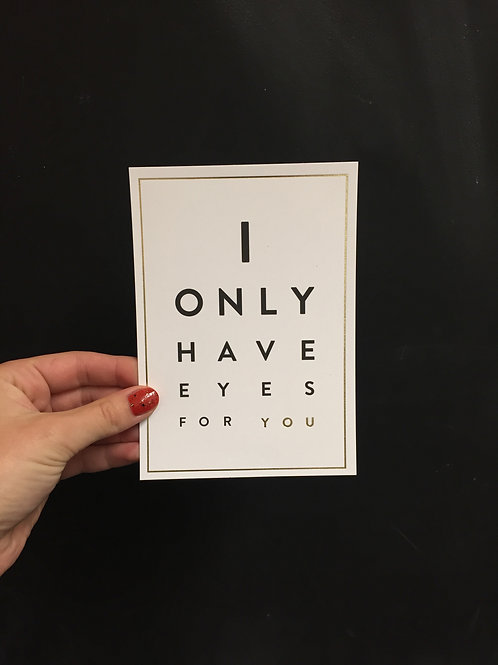 "Postkarte - ""I ONLY HAVE EYES FOR YOU"""