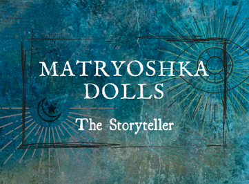 Matryoshka Dolls: The Storyteller