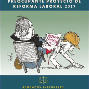 PREOCUPANTE PROYECTO DE REFORMA LABORAL 2017