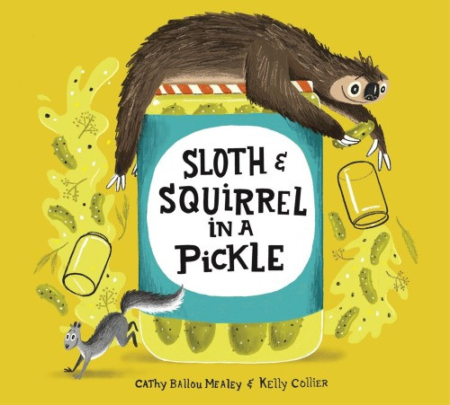 Cover Image for Sloth & Squirrel in a Pickle
