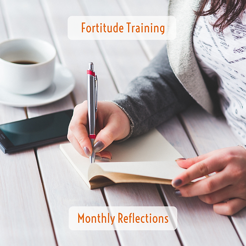 Fortitude Training Monthly Reflections
