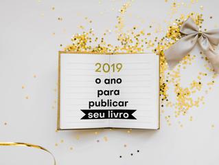 2019: O ano para escrever seu primeiro livro chegou!