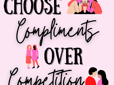 Choose Compliments Over Competition