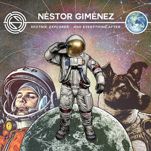 Néstor Giménez - Sputnik, explorer and everything after