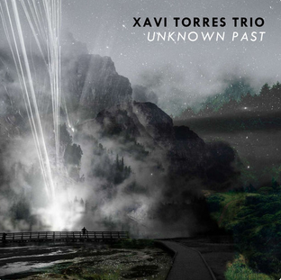 Xavi Torres Trio - Unknown Past