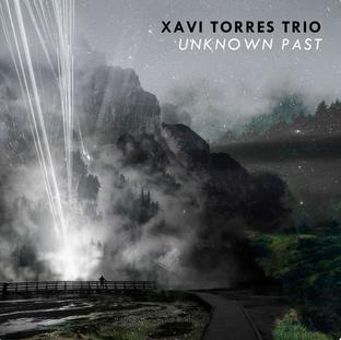 Xavi Torres Trio - Unknown Past