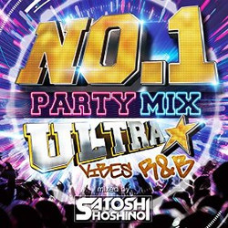 NO.1 PARTY MIX -ULTRA VIBES R&B- mix