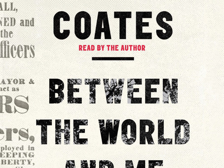 Between the World and Me Ta-Nehisi Coates - Book Review