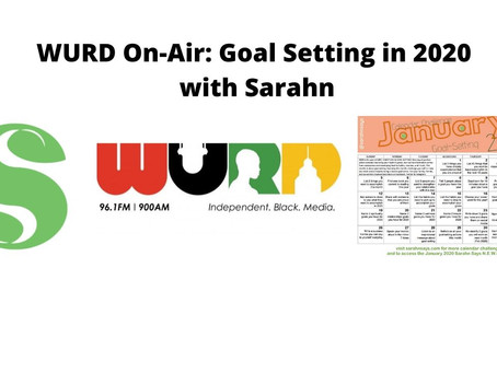 WURD On-Air: Goal Setting in 2020 w/ Sarahn Says (1.2.20)
