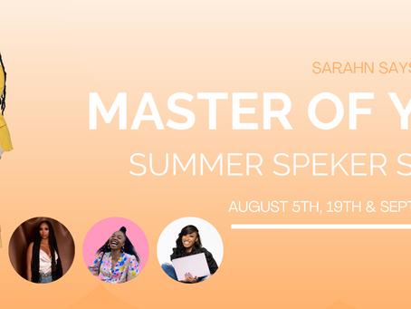 MASTER OF YOU Summer Speaker Series