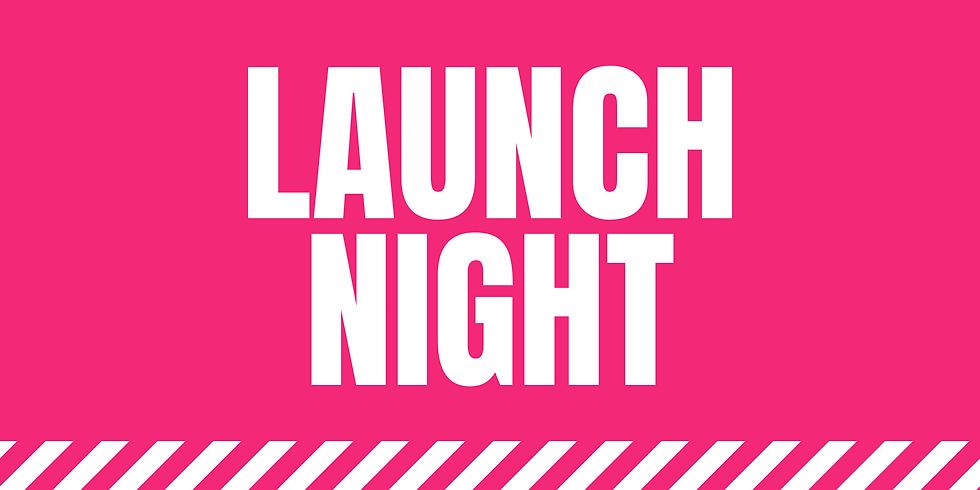 Monday: Launch Night