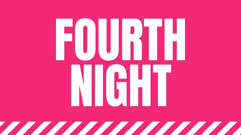 Thursday: Fourth Night